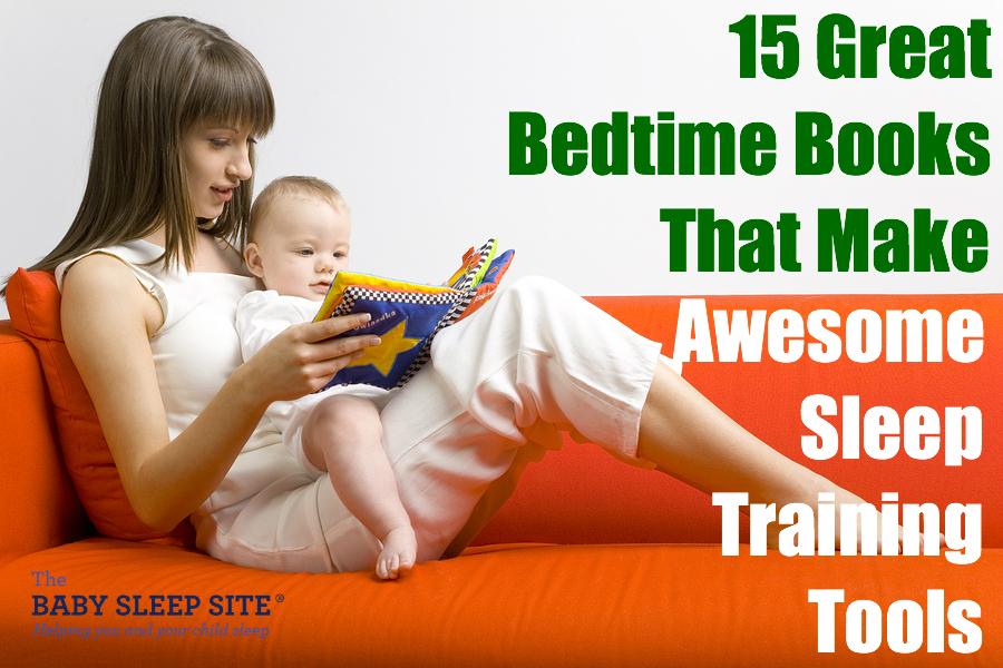 15 Bedtime Books You Can Turn Into Terrific Sleep Training Tools