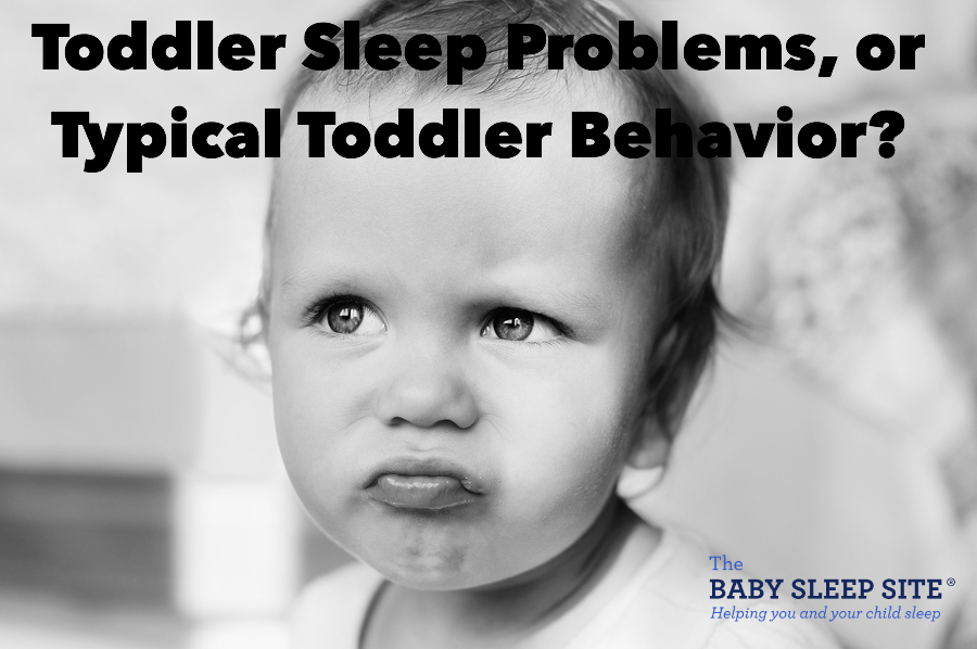 Toddler Sleep Problems or Typical Toddler Behavior? | Baby