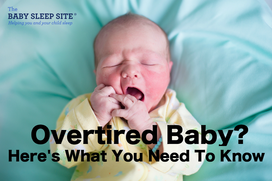 Overtired Baby: What You Need To Know