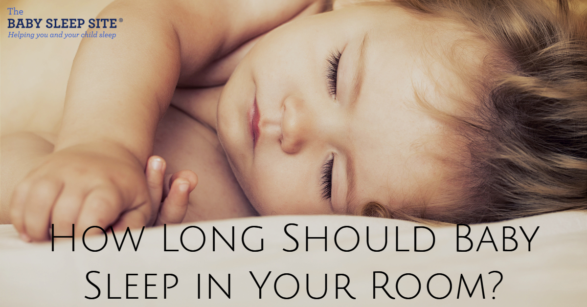 How Long Should Baby Sleep in Your Room?