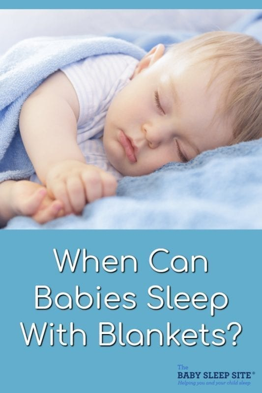 When Can Babies Sleep With Blankets?